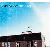 Vancouver Lyrics Matthew Good