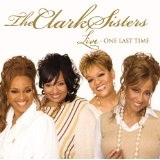 Live: One Last Time Lyrics The Clark Sisters