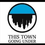 How Easy It Is To Fall (Single) Lyrics This Town, Going Under