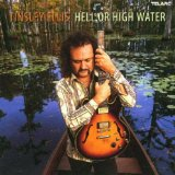Hell or High Water Lyrics Tinsley Ellis