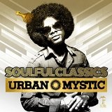Soulful Classics Lyrics Urban Mystic