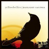 Daylight Savings Lyrics Yellowbellies