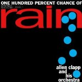 One Hundred Percent Chance Of Rain Lyrics Allen Clapp