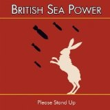 Please Stand Up (Single) Lyrics British Sea Power