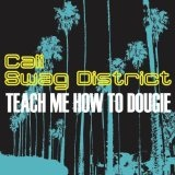 Teach Me How To Dougie (Single) Lyrics Cali Swag District