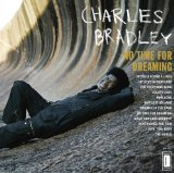 No Time for Dreaming Lyrics Charles Bradley