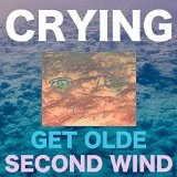 Get Olde/Second Wind Lyrics Crying