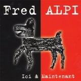 Ici Et Maintenant Lyrics Fred Alpi