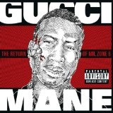 Mr. Zone 6 (Mixtape) Lyrics Gucci Mane