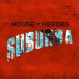 Suburba Lyrics House Of Heroes