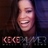 Walls Come Down (Single) Lyrics Keke Palmer