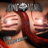 Viva La Decadence Lyrics King Lizard