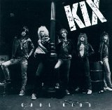 Cool Kids Lyrics Kix