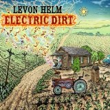 Electric Dirt Lyrics Levon Helm