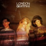 Strong Lyrics London Grammar