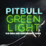 Greenlight (Single) Lyrics Pitbull