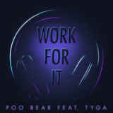 Work for It (Single) Lyrics Poo Bear
