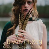River Queen Lyrics Sara Jackson-Holman