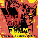 Thunder, Lightning, Strike Lyrics The Go! Team