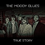 True Story  Lyrics The Moody Blues