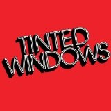 Tinted Windows Lyrics Tinted Windows