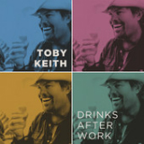 Drinks After Work (Single) Lyrics Toby Keith