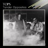 Tender Opposites Lyrics Tops