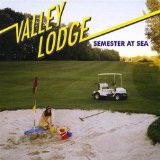 Semester At Sea Lyrics Valley Lodge