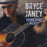 Down Home Blues Lyrics Bryce Janey