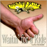 Waitin' For A Ride Lyrics Darby O'Gill