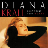 Only Trust Your Heart Lyrics Diana Krall