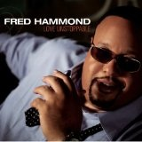 Love Unstoppable Lyrics Fred Hammond
