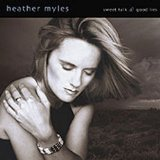 Sweet Talk & Good Lies Lyrics Heather Myles