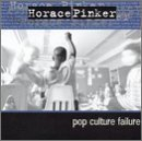 Pop Culture Failure Lyrics Horace Pinker