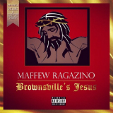 Brownsville's Jesus (Mixtape) Lyrics Maffew Ragazino