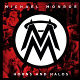Horns and Halos Lyrics Michael Monroe