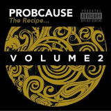 The Recipe Volume 2 (Mixtape) Lyrics ProbCause