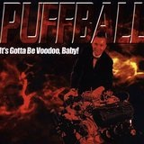 It's Gotta Be Voodoo, Baby! Lyrics Puffball