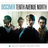 Discover Tenth Avenue North (EP) Lyrics Tenth Avenue North
