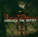 Embrace The Gutter Lyrics The Autumn Offering