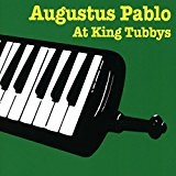 Augustus Pablo at King Tubbys Lyrics Augustus Pablo