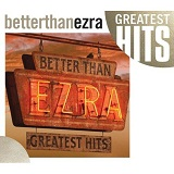 Greatest Hits Lyrics Better Than Ezra
