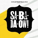 Sa-ba-da-OW! Lyrics Gypsophilia