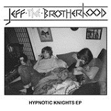 Hypnotic Knights (EP) Lyrics JEFF the Brotherhood
