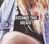 Breach Lyrics Kissaway Trail