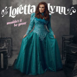 Wouldn't It Be Great Lyrics Loretta Lynn