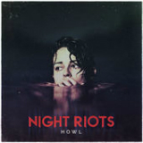 Howl (EP) Lyrics Night Riots