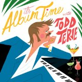 It's Album Time Lyrics Todd Terje
