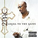 Loyal To The Game Lyrics Tupac
