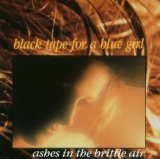 Ashes in the Brittle Air Lyrics Black Tape For A Blue Girl